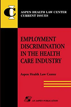 Employment Discrimination in Health Care Industry 9780834211223
