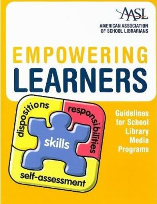 Empowering Learners: Guidelines for School Library Media Programs 9780838985199