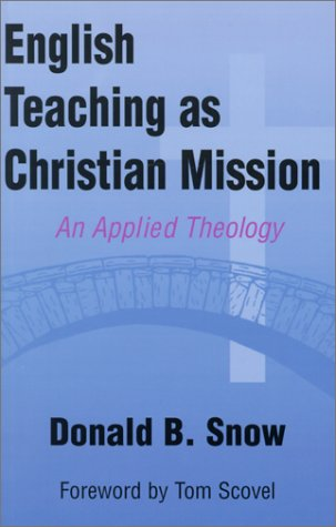 English Teaching as Christian Mission: An Applied Theology 9780836191585
