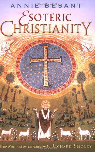 Esoteric Christianity: Or the Lesser Mysteries 9780835608497