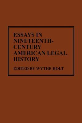Essays in Nineteenth-Century American Legal History 9780837192857