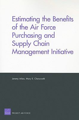 Estimating the Benefits of the Air Force Purchasing and Supply Chain Management Initiative 9780833041883