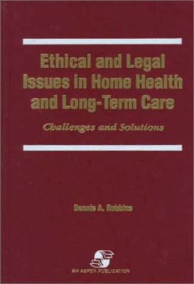 Ethical & Legal Issues in Home Health & Long-Term Care 9780834207837