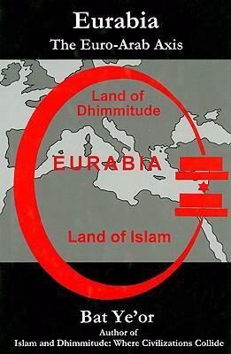 Eurabia: The Euro-Arab Axis 9780838640760