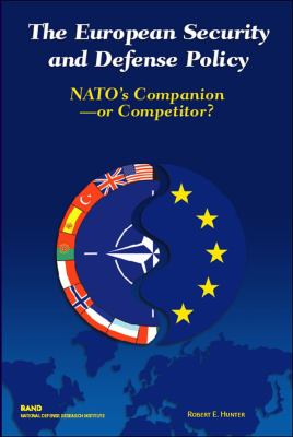 European Security and Defense Policy: NATO's Companion or Competitor? 9780833031174