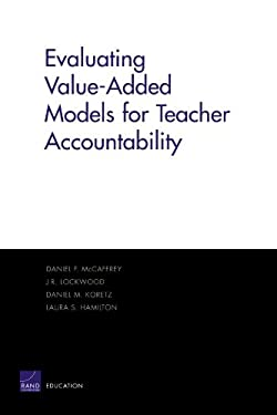 Evaluating Value-Added Models for Teacher Accountability 9780833035424