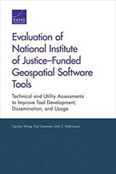 Evaluation of National Institute of Justice-Funded Geospatial Software Tools: Technical and Utility Assessments to Improve Tool De 21913355