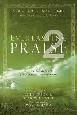 Everlasting Praise 2: Gospel * Hymns * Classic Praise 9780834176669