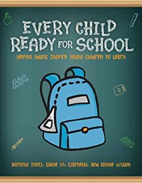 Every Child Ready for School: Helping Adults Inspire Young Children to Learn 9780838911259
