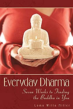Everyday Dharma: Seven Weeks to Finding the Buddha in You 9780835608831
