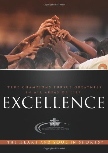 Excellence: The Heart and Soul in Sports 9780830746293