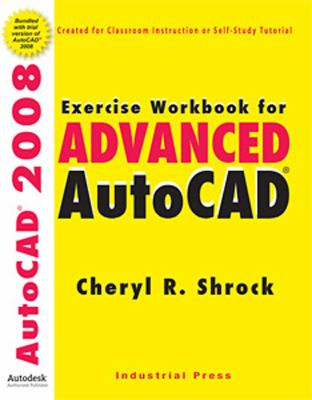 Exercise Workbook for Advanced AutoCAD 2008 [With DVD] 9780831133429