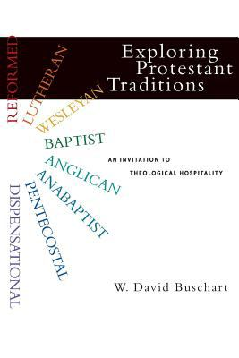 Exploring Protestant Traditions : An Invitation to Theological Hospitality