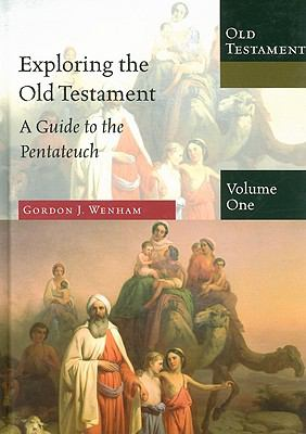 Exploring the Old Testament: A Guide to the Pentateuch 9780830825417