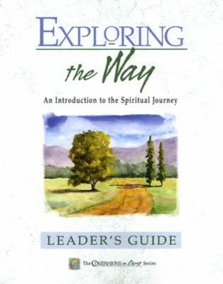 Exploring the Way: An Introduction to the Spiritual Journey 9780835898072