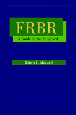 FRBR: A Guide for the Perplexed 9780838909508