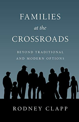 Families at the Crossroads: Beyond Tradition & Modern Options 9780830816552