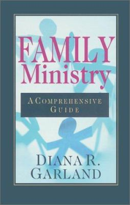 Family Ministry: A Comprehensive Guide 9780830815852