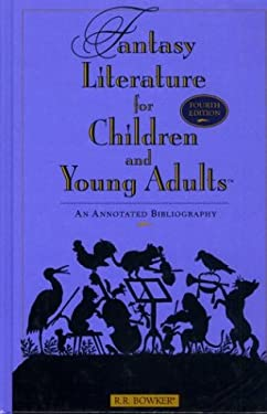 Fantasy Literature for Children and Young Adults: An Annotated Bibliography 9780835234566