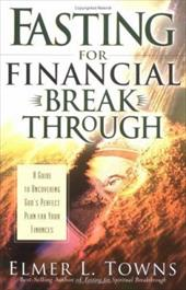 Fasting for Financial Breakthrough: A Guide to Uncovering God's Perfect Plan for Your Finances
