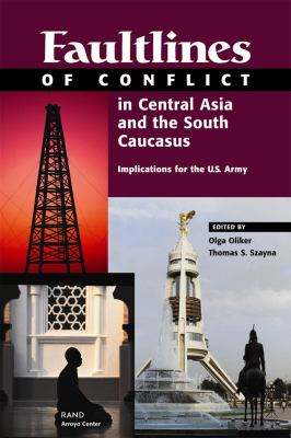 Faultlines Conflict Central Asia & the South Caucasus