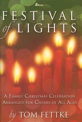 Festival of Lights: A Family Christmas Celebration Arranged for Choirs of All Ages 9780834173644