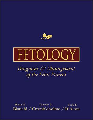 Fetology: Diagnosis and Management of the Fetal Patient 9780838525708