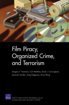 Film Piracy, Organized Crime, and Terrorism 9780833045652