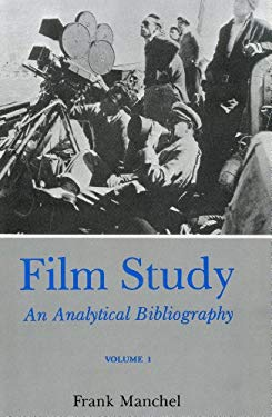 Film Study (REV) Vol 1: An Analytical Bibliography 9780838631867