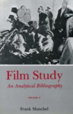 Film Study (REV) Vol 2: An Analytical Bibliography 9780838634127