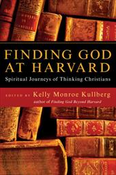 Finding God at Harvard: Spiritual Journeys of Thinking Christians 3622512