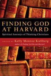 Finding God at Harvard: Spiritual Journeys of Thinking Christians 3622512
