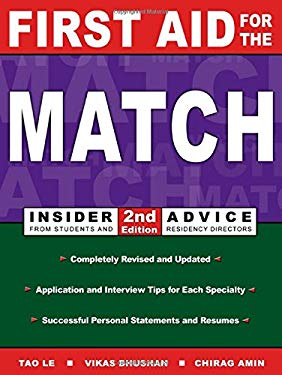 First Aid for the Match: Insider Advice from Students and Residency Directors 9780838526071