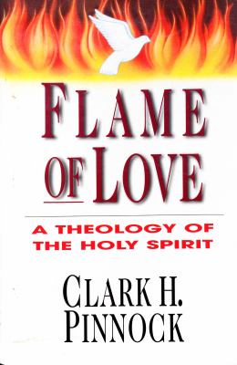 Flame of Love: A Theology of the Holy Spirit 9780830818792