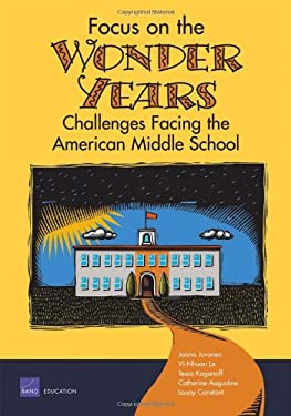 Focus on the Wonder Years: Challenges Facing the American Middle School 9780833033901