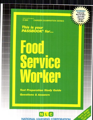 Food Service Worker: Test Preparation Study Guide Questions & Answers 9780837302607