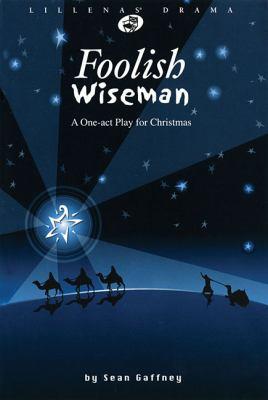 Foolish Wiseman: A One-Act Play for Christmas 9780834173101