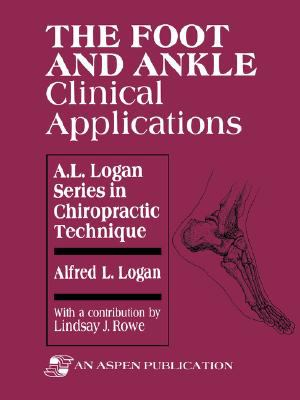The Foot and Ankle: Clinical Applications 9780834206052