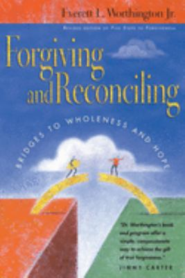Forgiving and Reconciling: Bridges to Wholeness and Hope 9780830832446