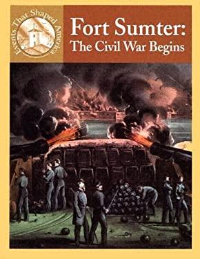 Fort Sumter: The Civil War Begins 9780836834147