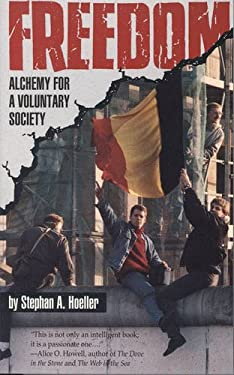 Freedom: Alchemy for a Voluntary Society 9780835606783