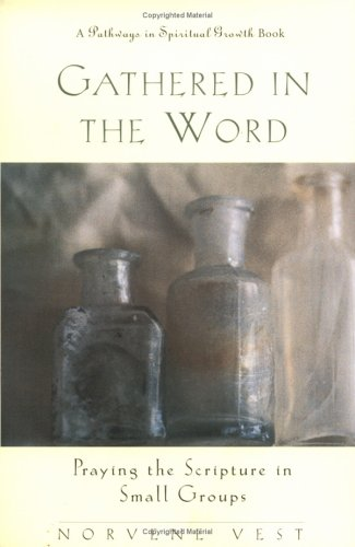 Gathered in the Word: Praying the Scripture in Small Groups 9780835808064