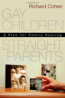 Gay Children, Straight Parents: A Plan for Family Healing 9780830834372