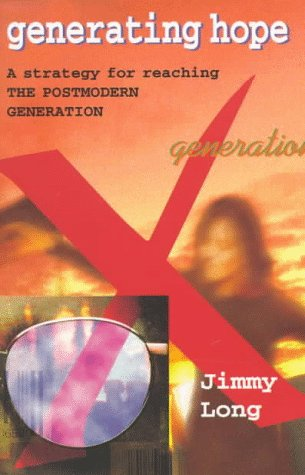 Generating Hope: A Strategy for Reaching the Postmodern Generation 9780830816804