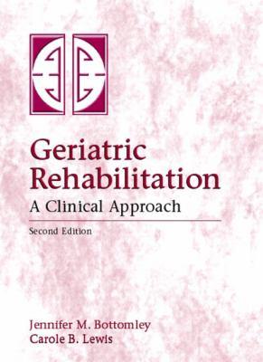 Geriatric Rehabilitation: A Clinical Approach 9780838522844