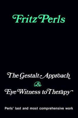 Gestalt Approach and Eye Witness to Therapy 9780831400347