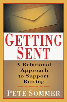 Getting Sent: A Relational Approach to Support Raising 9780830822188
