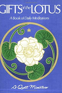 Gifts of the Lotus: A Book of Daily Meditations 9780835604505