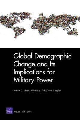 Global Demographic Change and Its Implications for Military Power 9780833051776