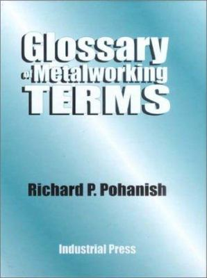 Glossary of Metalworking Terms 9780831131289